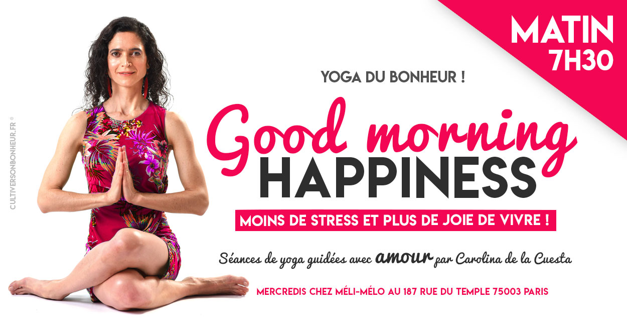 Yoga du Bonheur - Carolina de la Cuesta - Yoga Paris - Cultiver Son Bonheur - Happyculture