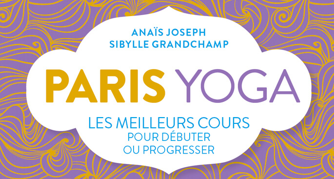 Yoga Paris Demo CultiverSonBonheur Livre Anais Yoga