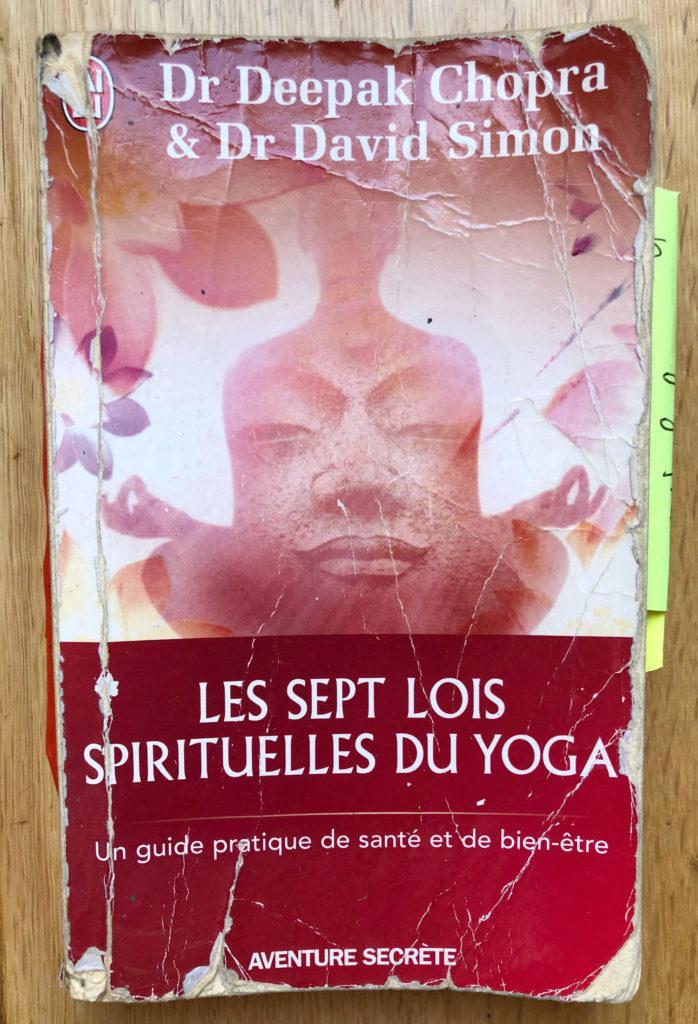 Sept Lois Spirituelles du Yoga du Deepak Chopra - Challenge - Devenir Yogi