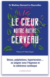 Livre le Cœur notre autre cerveau du Dr Mathieu Bernard-Le Bourvellec - interview sur Happyculture.tv - gestion du stress